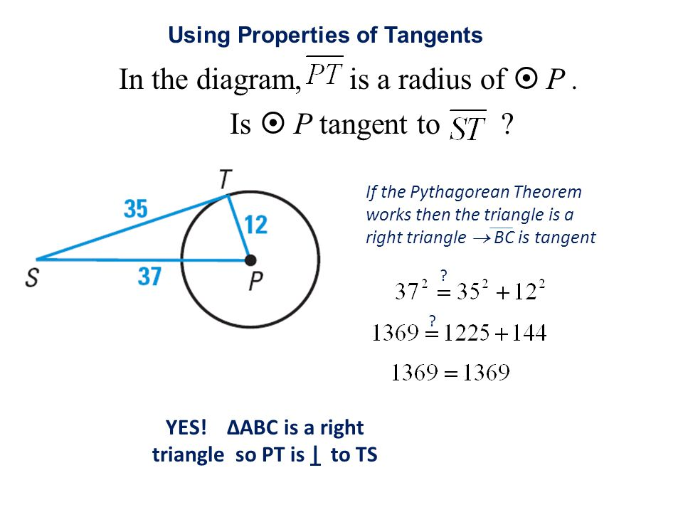 In the diagram, is a radius of  P . Is  P tangent to