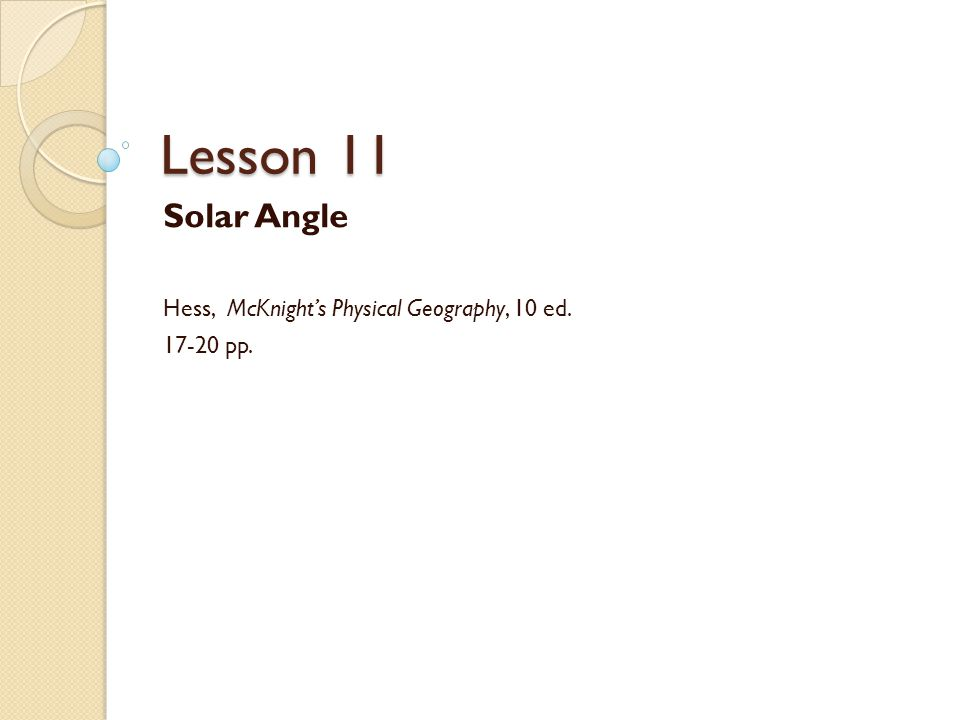 Solar Angle Hess, McKnight's Physical Geography, 10 ed. 17-20 pp.