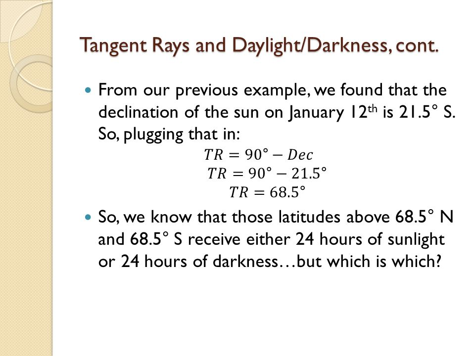 Tangent Rays and Daylight/Darkness, cont.