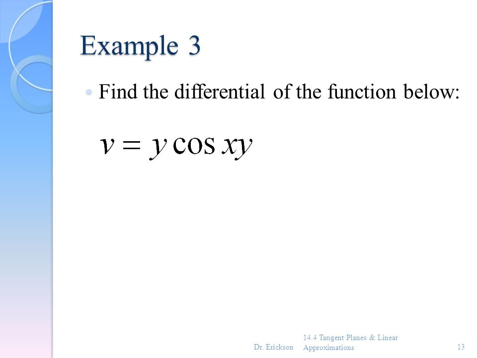 Example 3 Find the differential of the function below: