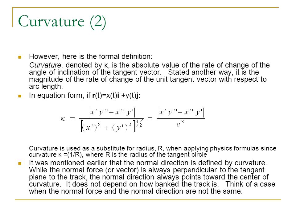Curvature (2) However, here is the formal definition:
