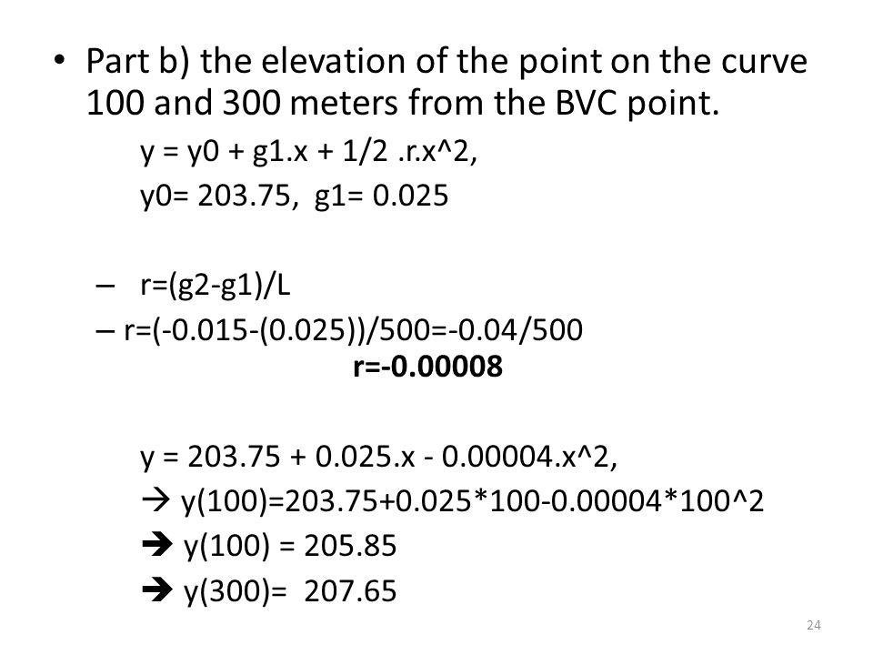 Part b) the elevation of the point on the curve 100 and 300 meters from the BVC point.