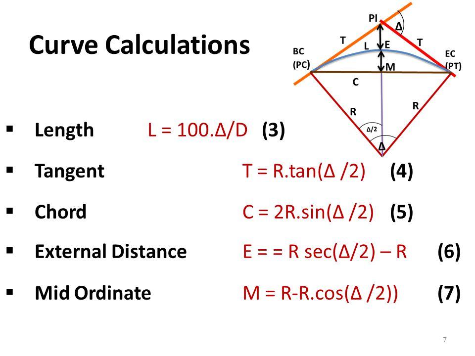 Curve Calculations Length L = 100.Δ/D (3) Tangent T = R.tan(Δ /2) (4)