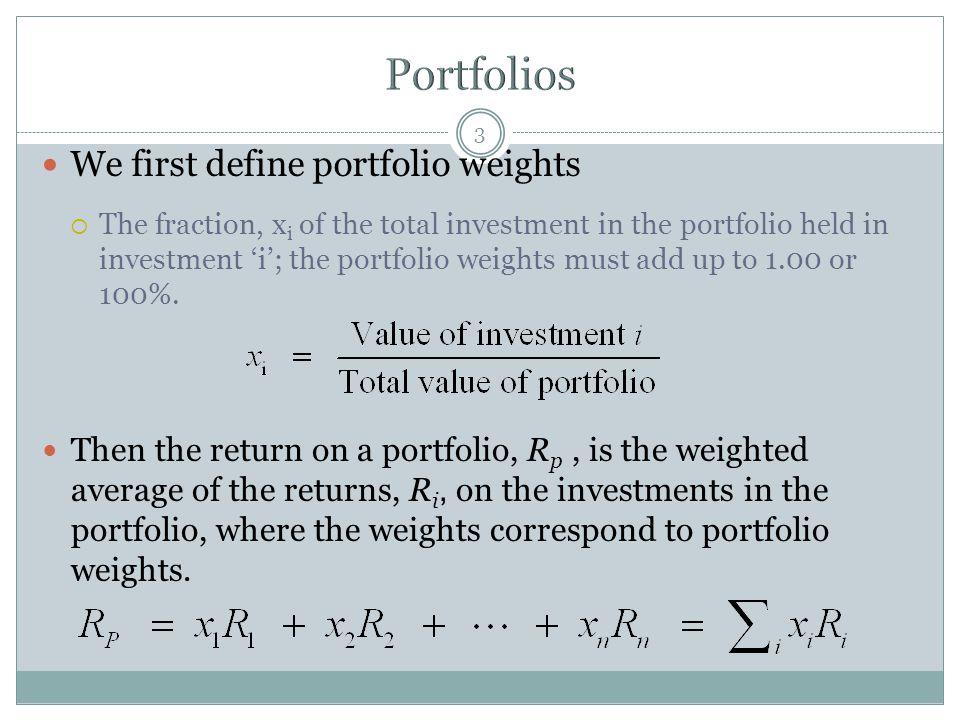 Portfolios We first define portfolio weights