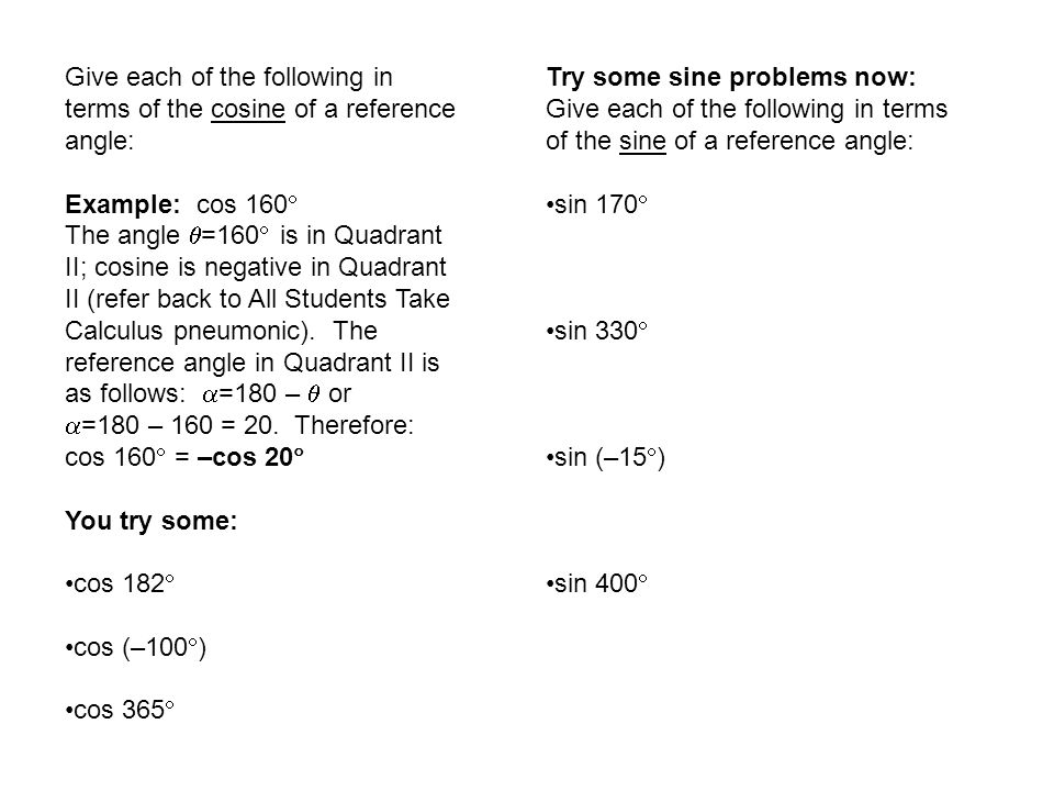 Give each of the following in terms of the cosine of a reference angle: