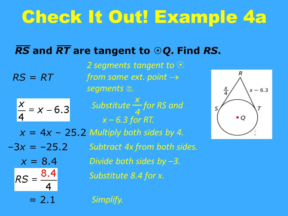 Check It Out! Example 4a RS and RT are tangent to Q. Find RS.