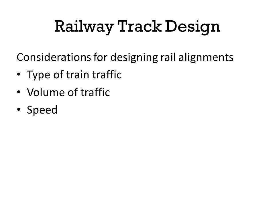 Railway Track Design Considerations for designing rail alignments