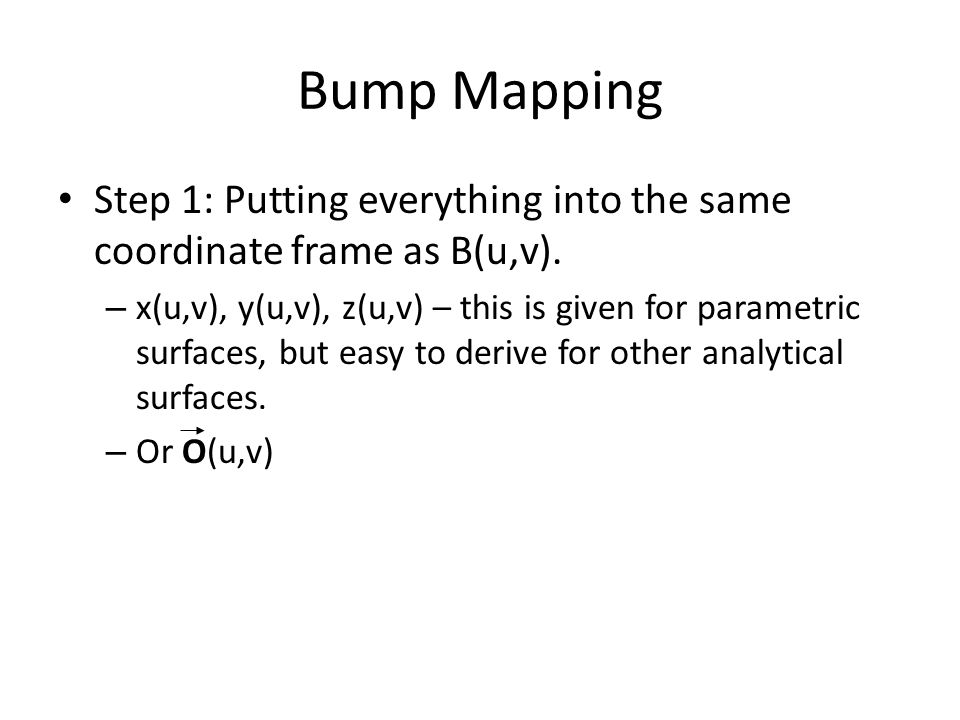 Bump Mapping Step 1: Putting everything into the same coordinate frame as B(u,v).