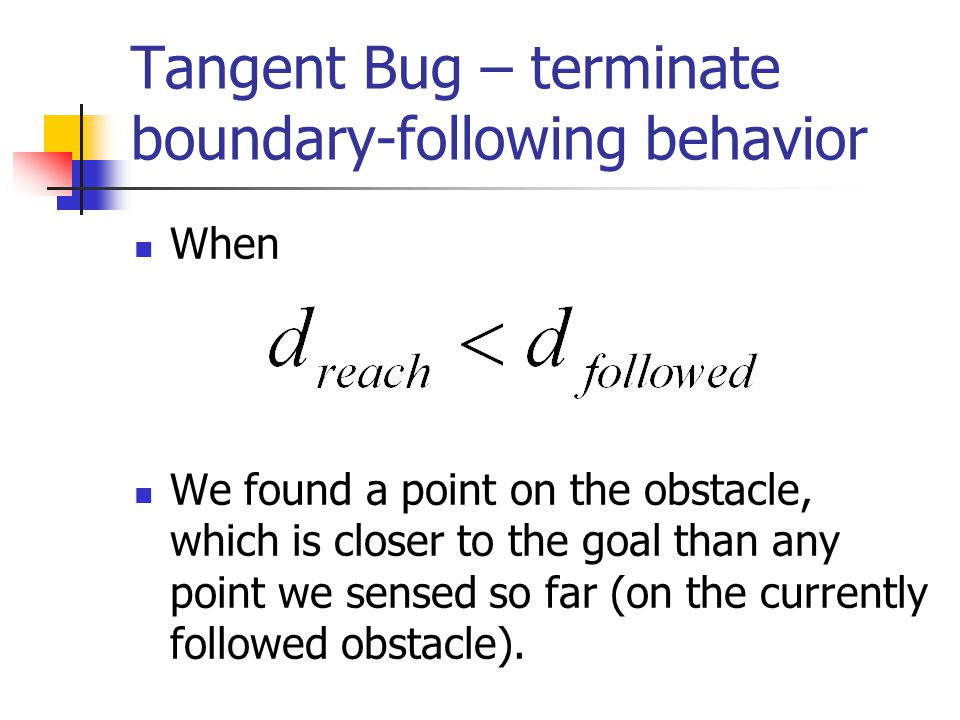 Tangent Bug – terminate boundary-following behavior