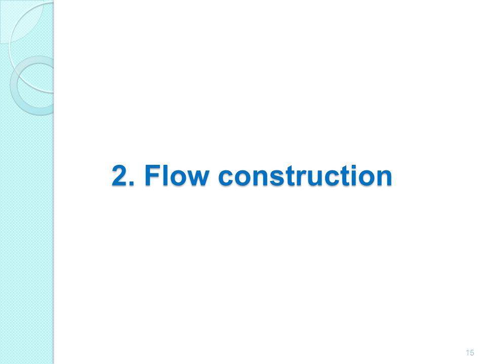 2. Flow construction