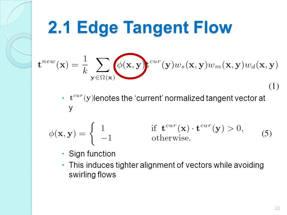 2.1 Edge Tangent Flow denotes the 'current' normalized tangent vector at y. Sign function.