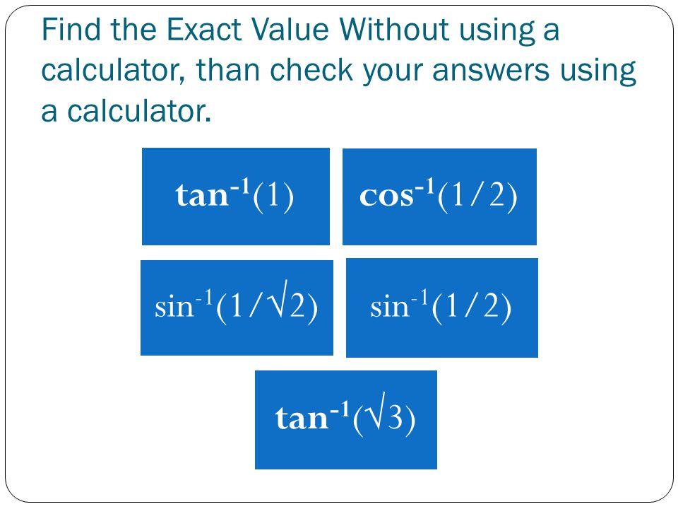 tan-1(1) cos-1(1/2) sin-1(1/√2) sin-1(1/2) tan-1(√3)
