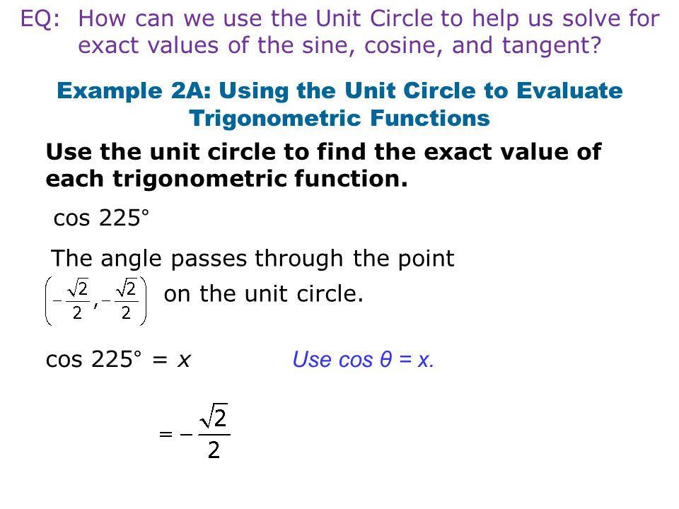 Example 2A: Using the Unit Circle to Evaluate Trigonometric Functions