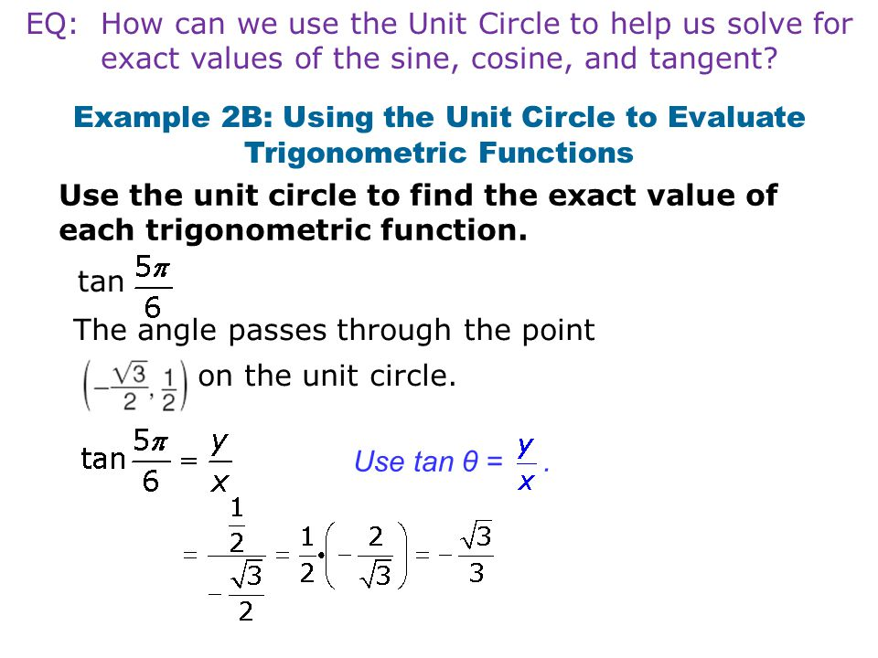Example 2B: Using the Unit Circle to Evaluate Trigonometric Functions