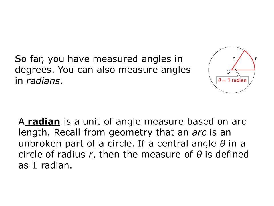 So far, you have measured angles in degrees