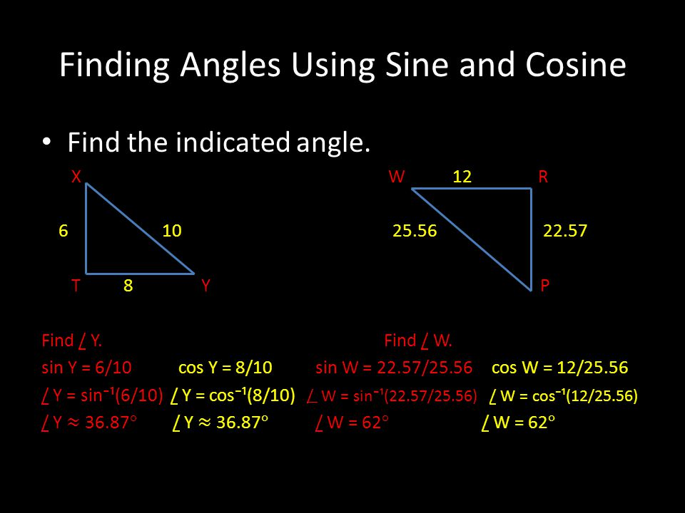 Finding Angles Using Sine and Cosine