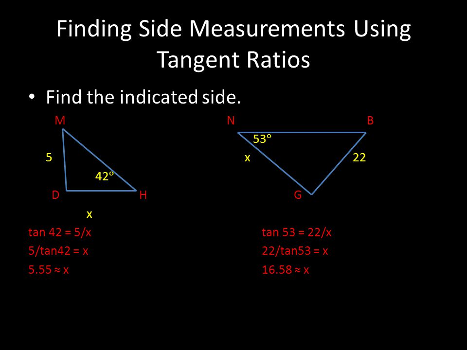 Finding Side Measurements Using Tangent Ratios