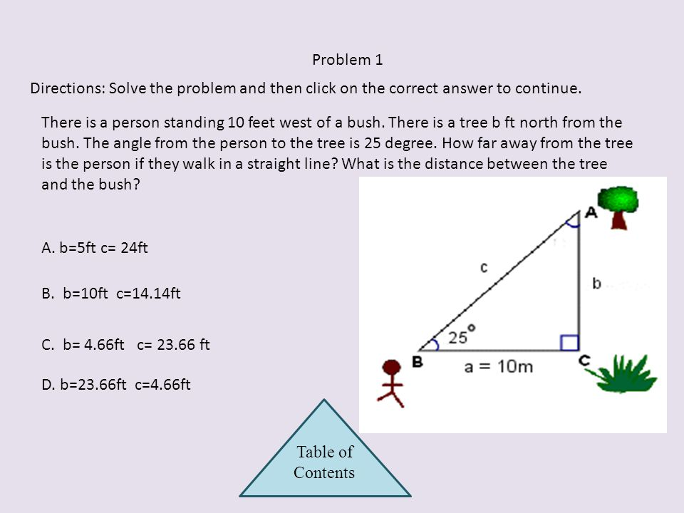 Problem 1 Directions: Solve the problem and then click on the correct answer to continue.