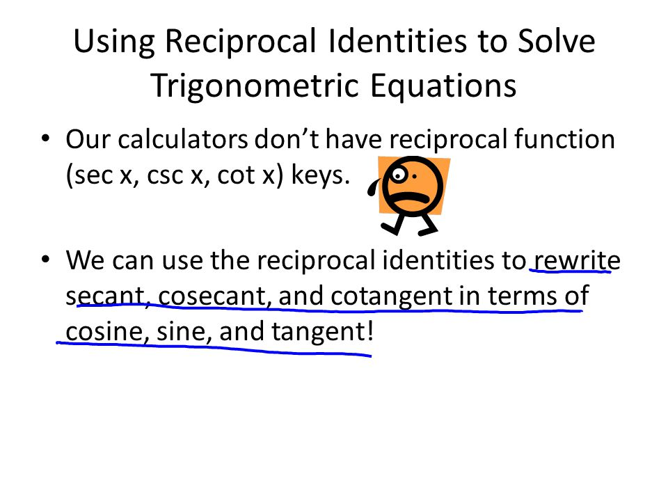 Using Reciprocal Identities to Solve Trigonometric Equations