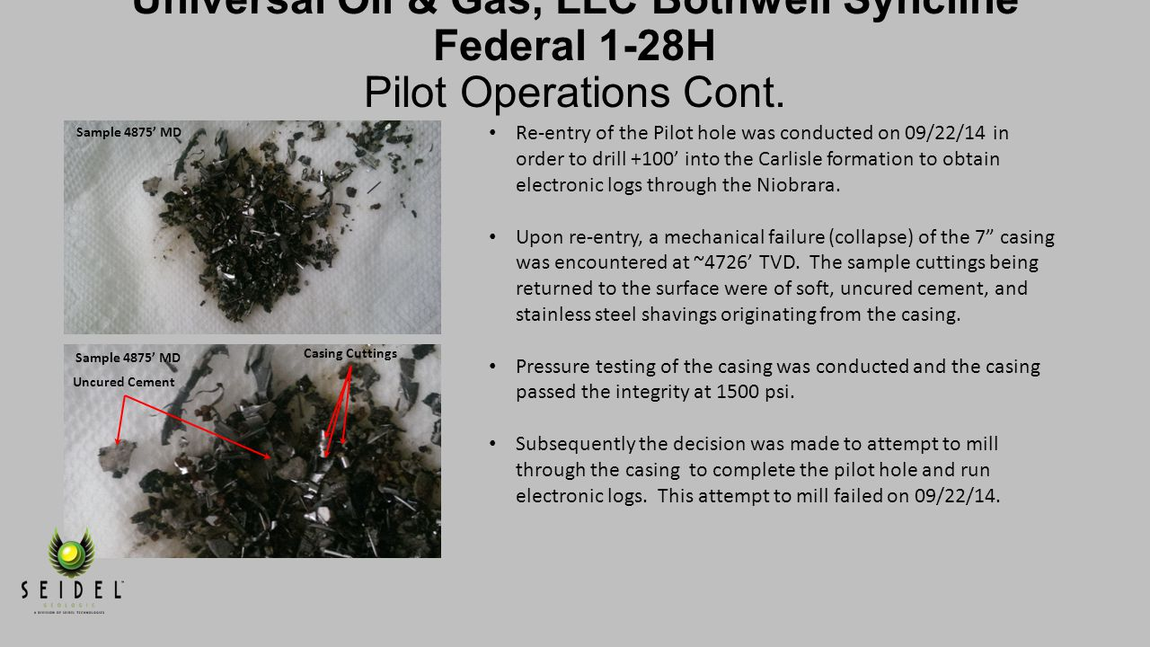Universal Oil & Gas, LLC Bothwell Syncline Federal 1-28H Pilot Operations Cont.