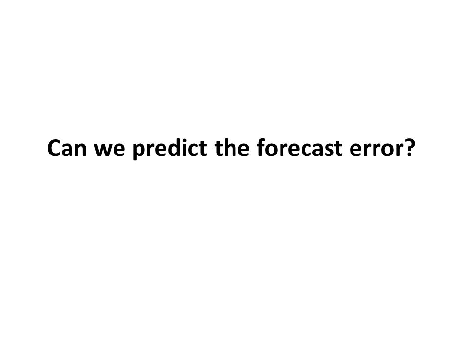 Can we predict the forecast error