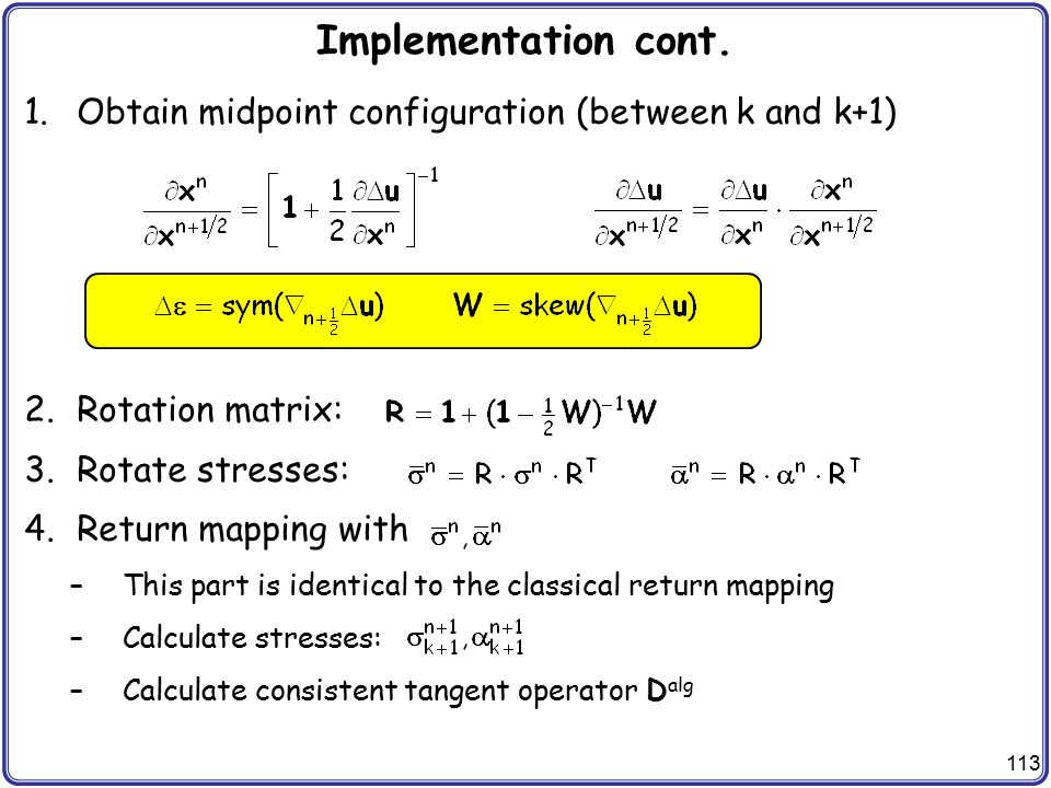 Implementation cont. Obtain midpoint configuration (between k and k+1)