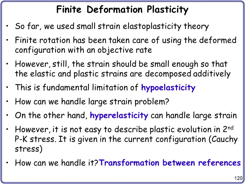 Finite Deformation Plasticity