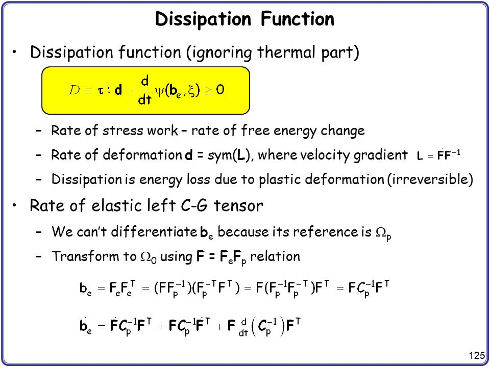 Dissipation Function Dissipation function (ignoring thermal part)