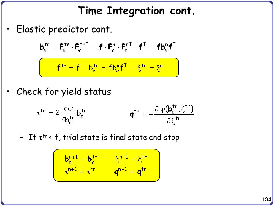Time Integration cont. Elastic predictor cont. Check for yield status