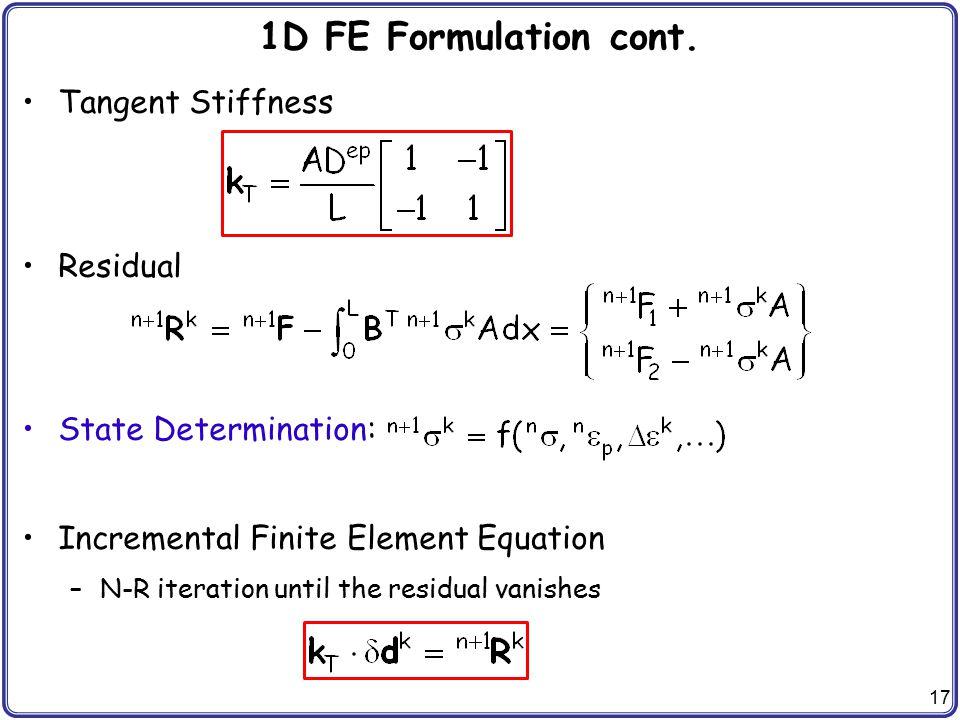 1D FE Formulation cont. Tangent Stiffness Residual