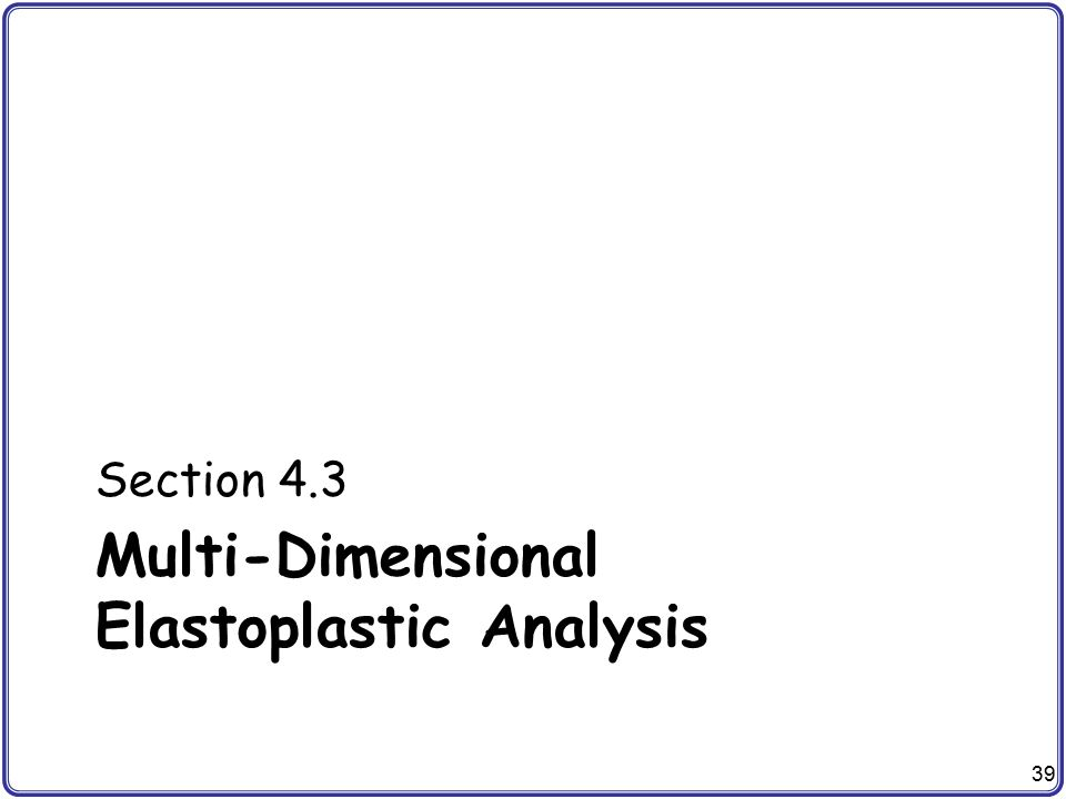 Multi-Dimensional Elastoplastic Analysis