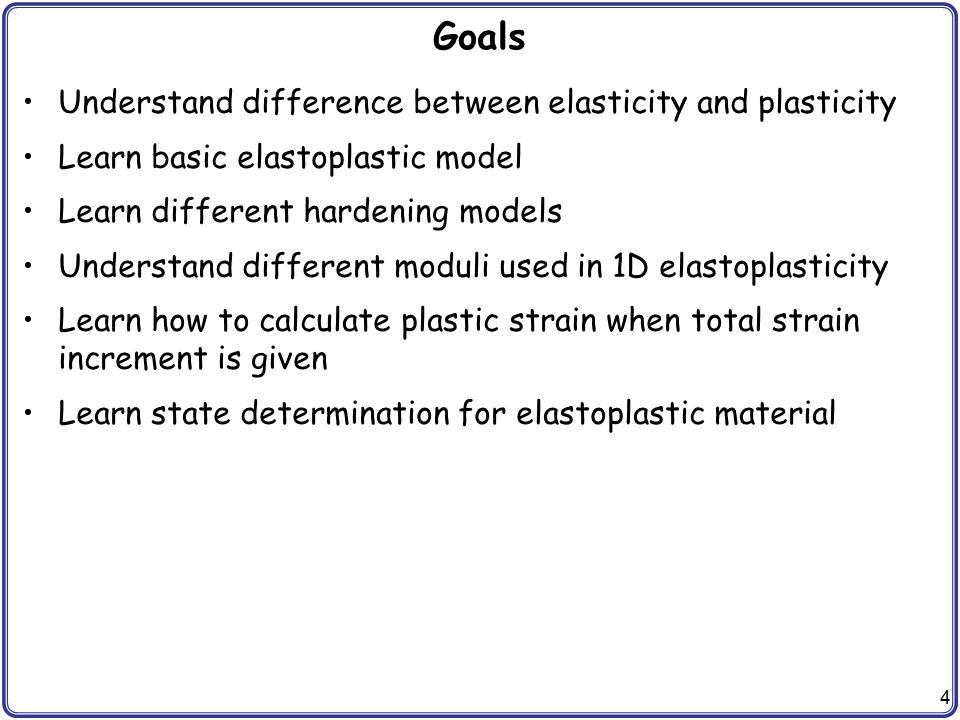Goals Understand difference between elasticity and plasticity