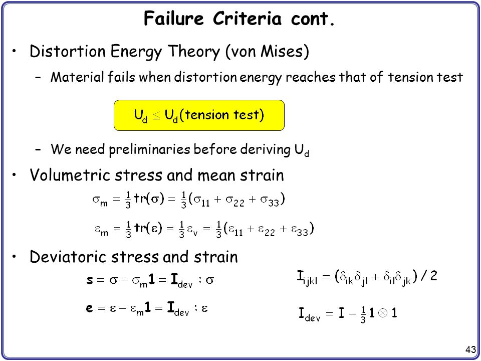 Failure Criteria cont. Distortion Energy Theory (von Mises)