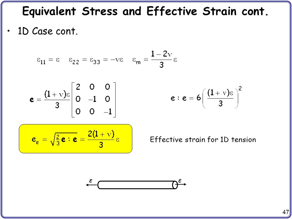 Equivalent Stress and Effective Strain cont.