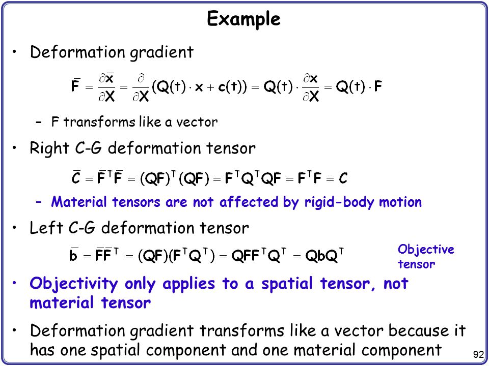 Example Deformation gradient Right C-G deformation tensor
