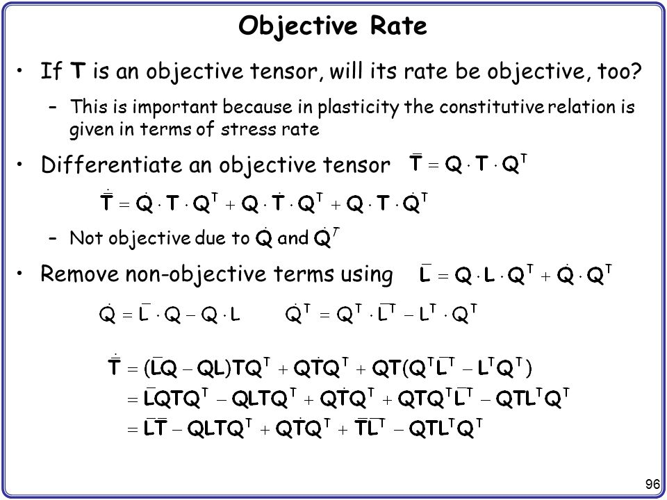 Objective Rate If T is an objective tensor, will its rate be objective, too