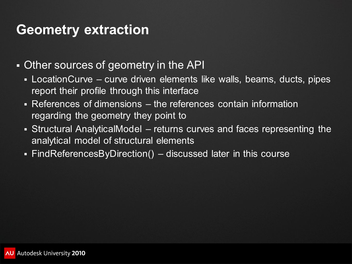 Geometry extraction Other sources of geometry in the API