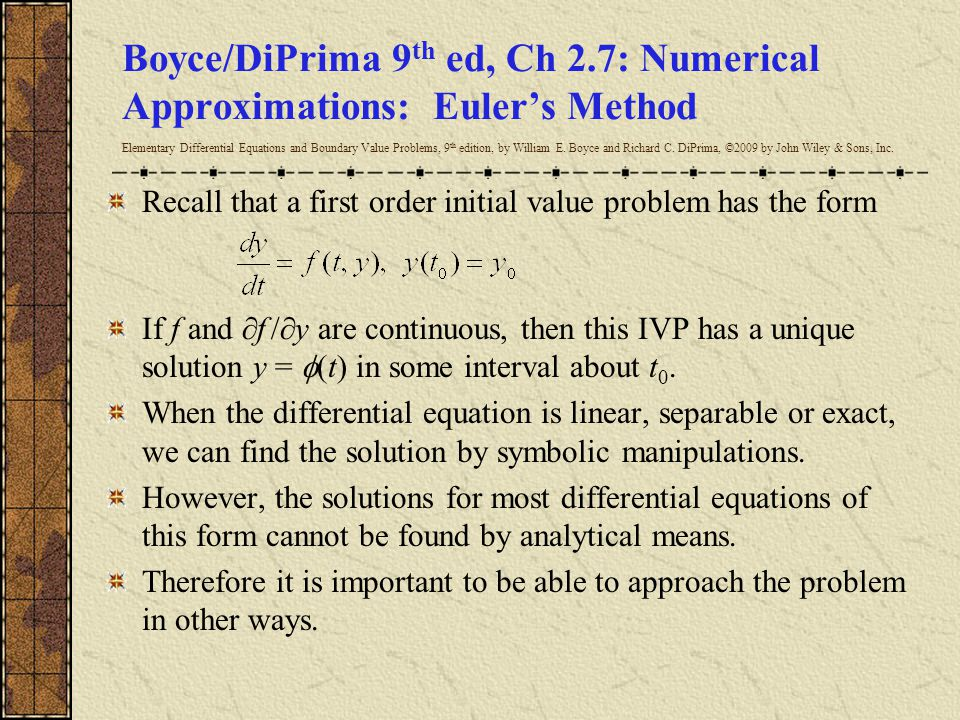 Boyce/DiPrima 9th ed, Ch 2.7: Numerical Approximations: Euler's Method Elementary Differential Equations and Boundary Value Problems, 9th edition, by William E. Boyce and Richard C. DiPrima, ©2009 by John Wiley & Sons, Inc.