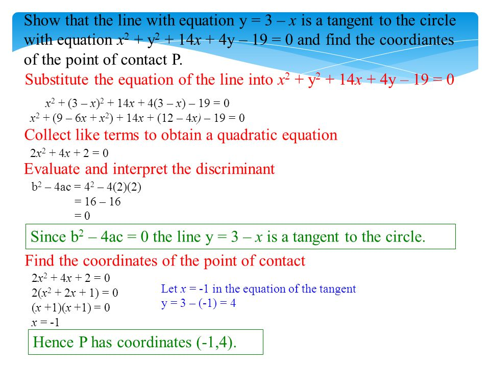 Substitute the equation of the line into x2 + y2 + 14x + 4y – 19 = 0