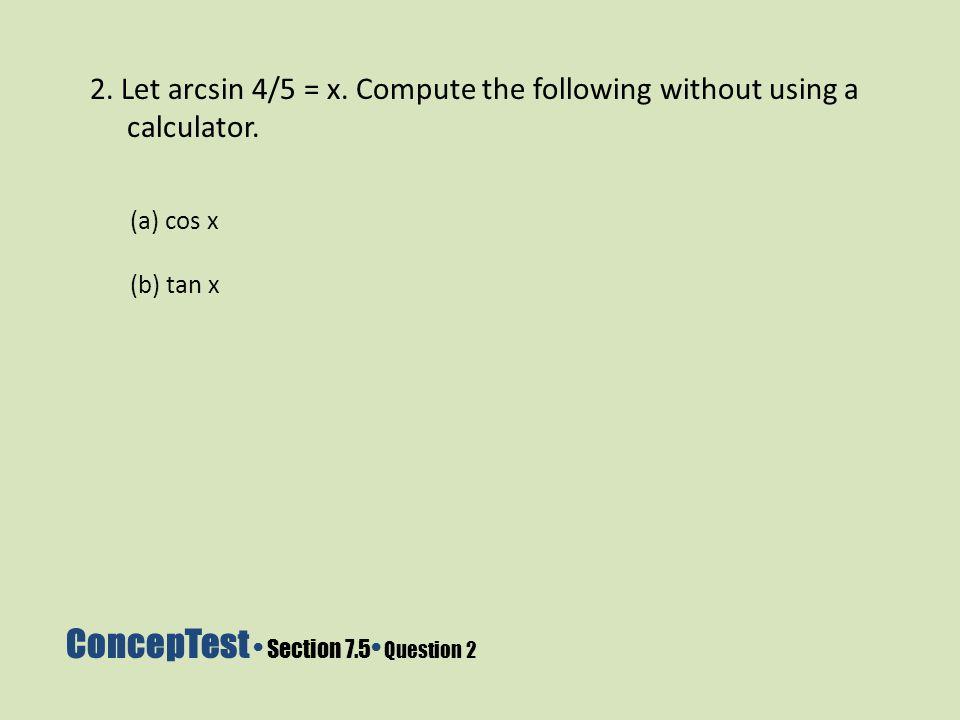 ConcepTest • Section 7.5• Question 2