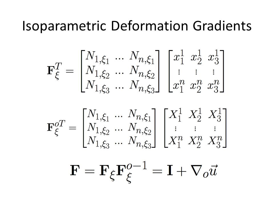 Isoparametric Deformation Gradients