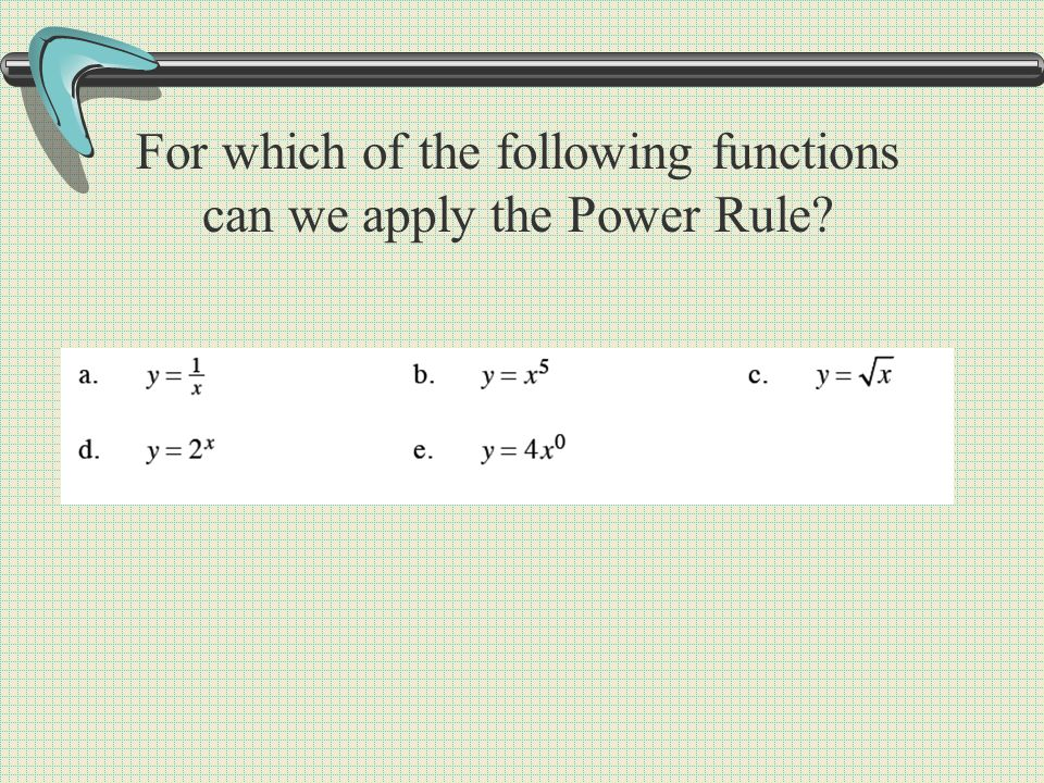 For which of the following functions can we apply the Power Rule