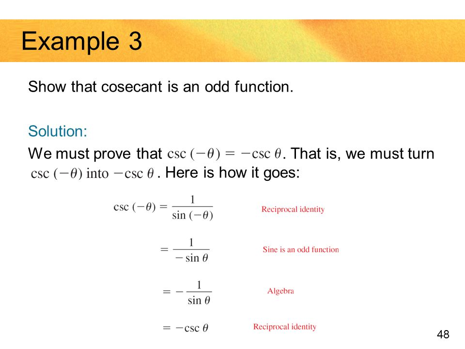 Example 3 Show that cosecant is an odd function. Solution: