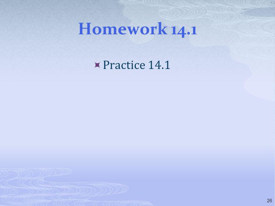 Homework 14.1 Practice 14.1