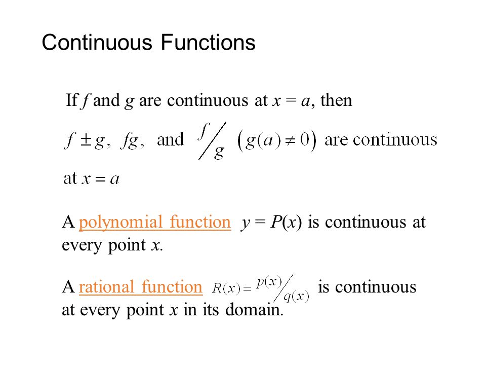 Continuous Functions If f and g are continuous at x = a, then