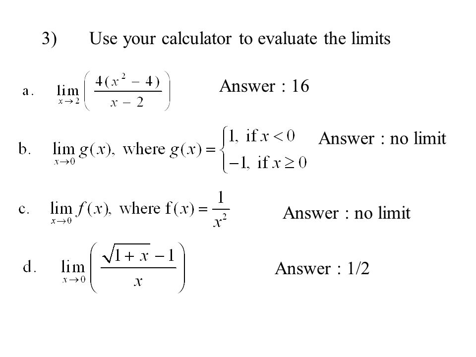 3) Use your calculator to evaluate the limits