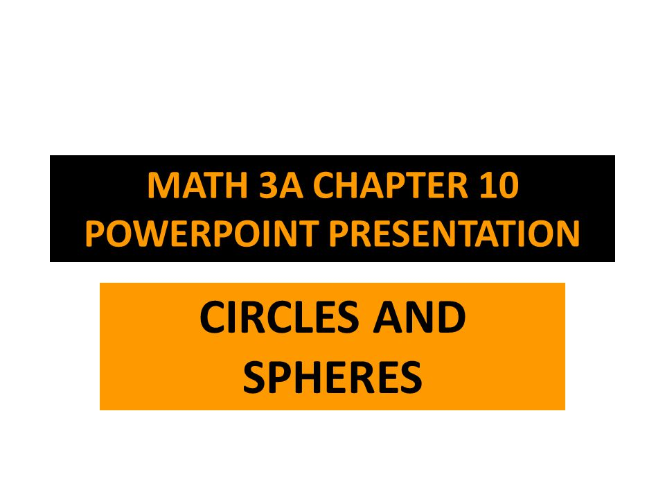 MATH 3A CHAPTER 10 POWERPOINT PRESENTATION