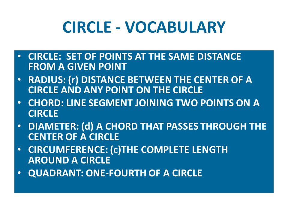 CIRCLE - VOCABULARY CIRCLE: SET OF POINTS AT THE SAME DISTANCE FROM A GIVEN POINT.