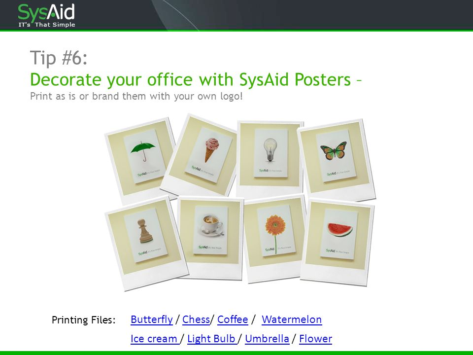 Tip #6: Decorate your office with SysAid Posters – Print as is or brand them with your own logo!