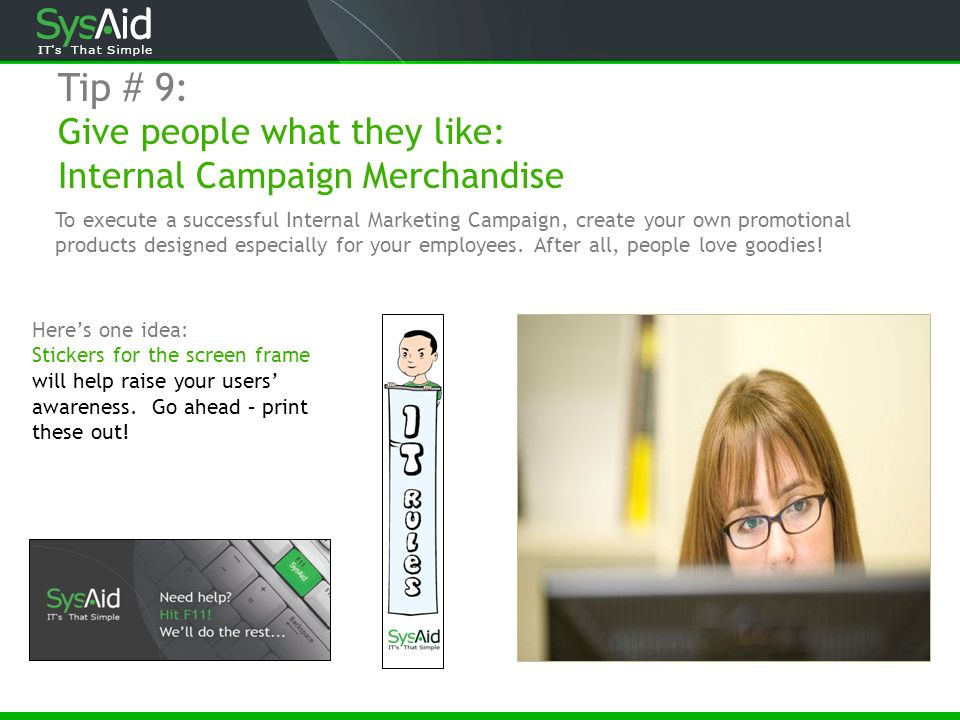 Tip # 9: Give people what they like: Internal Campaign Merchandise